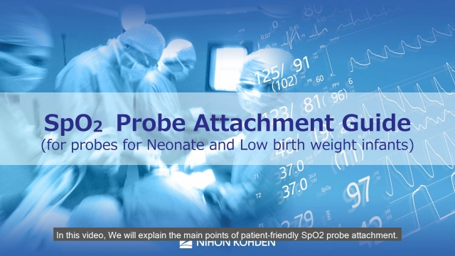 SpO2 Probe Attachment Guide for Neonate and Low Birth Weight